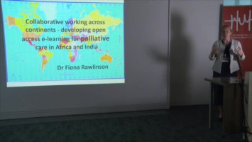 Developing open accesse-learning for palliative care in Africa and India ( Dr Fiona Rawlinson - Cardiff University, Cardiff, UK )