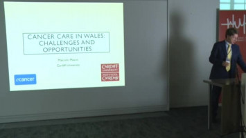 Cancer care in Wales - challenges and opportunities ( Prof Malcolm Mason - Cardiff University, Cardiff, UK )
