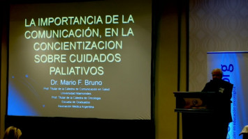 La importancia de la comunicación general e individual, en la concientización sobre los Cuidados Paliativos ( Dr Mario Bruno - FESCAS, Argentina )