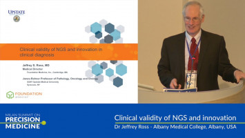 Clinical validity of NGS and innovation in clinical diagnosis ( Dr Jeffrey Ross - Albany Medical College, Albany, USA )