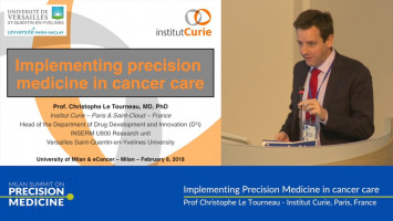 Implementing precision medicine in cancer care ( Prof Christophe Le Tourneau - Institut Curie, Paris, France )