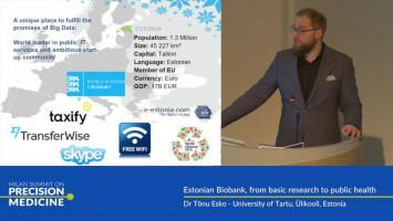 Estonian biobank, from basic research to public health ( Dr Tõnu Esko - University of Tartu, Ülikooli, Estonia )