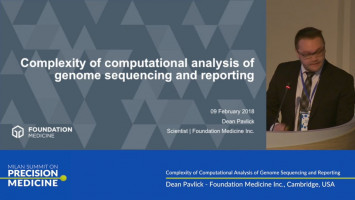 Complexity of computational analysis of genome sequencing and reporting ( Dean Pavlick - Foundation Medicine Inc., Cambridge, USA )