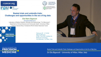Basket trials and umbrella trials: Challenges and opportunities in the era of big data ( Dr Elia Biganzoli - University of Milan, Milan, Italy )