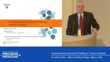 Comprehensive genomic profiling in tumour analysis ( Dr Jeffrey Ross - Albany Medical College, Albany, USA )