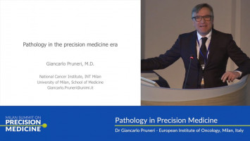 Pathology in precision medicine ( Dr Giancarlo Pruneri - European Institute of Oncology, Milan, Italy )