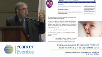 La comunicación entre el oncólogo y el paliativista ( Dr. Ernesto Gil Deza - Instituto Oncológico Henry Moore Buenos Aires, Argentina )