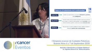 Nutrición o alimentación en Cuidados Paliativos. ( Lic. Agustina Senese y Lic Silvina Dicatarina - Htal. Cosme Argerich, Argentina Htal. Nacional B. Sommer, Argentina )