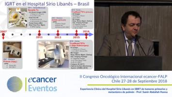 Experiencia Clínica del Hospital Sirio Libanés en SBRT de tumores primarios y metastásico de pulmón. ( Prof. Samir Abdallah Hanna - Hospital Sirio Libanés, Sao Paulo, Brasil )