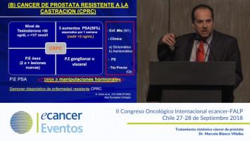 Tratamiento sistémico cáncer de próstata. ( Dr. Marcelo Blanco Villalba - Instituto Universitario de la Fundación Isalud, Buenos Aires, Argentina. )