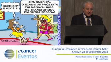 Prevencion secundaria en cáncer de próstata ( Dr. Mario Bruno - Presidente Sociedad Argentina de Cancerología, Buenos Aires, Argentina. )