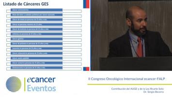 Contribución del AUGE y de la Ley Ricarte Soto ( Dr. Sergio Becerra - Instituto Nacional del Cáncer, Santiago, Chile )