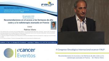 Recomendaciones en el acceso a los fármacos de alto costo y a la radioterapia avanzada en Francia ( Dr. Patrice Viens - Unicancer, Marseille, Francia )