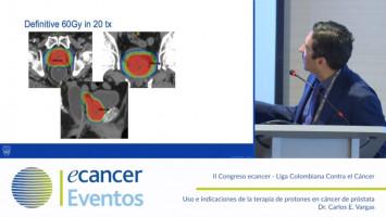 Uso e indicaciones de la terapia de protones en cáncer de próstata ( Dr Carlos E. Vargas - Mayo Clinic, Phoenix, Arizona, USA )