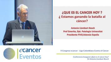 Conferencia Inaugural ¿Qué es el cáncer hoy? ( Dr. Antonio Llombart Bosch - Instituto Valenciano de Oncología (IVO), Valencia, España )