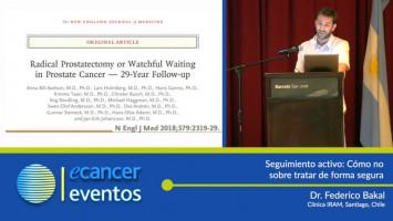 Seguimiento activo: Cómo no sobre tratar de manera segura. ( Dr. Federico Bakal - Clínica IRAM, Santiago, Chile. )