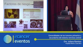 Generalidades de los tumores primarios y secundarios del sistema nervioso central ( Dra. Juliana Ramírez - Hospital México, Costa Rica )