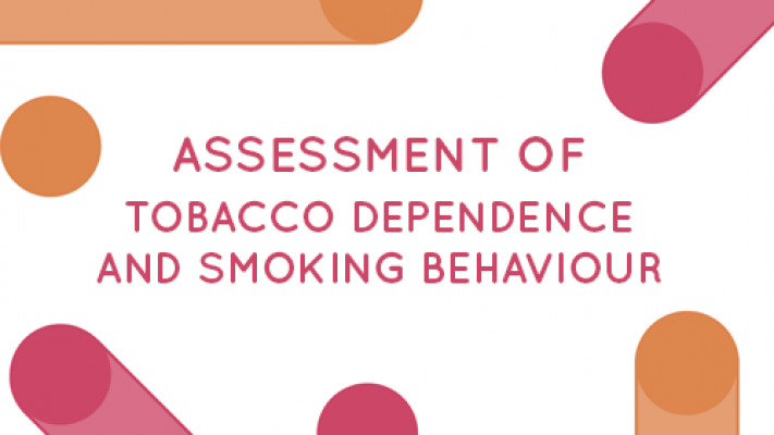Assessment of Tobacco Dependence and Smoking Behaviour