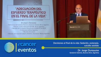 Decisiones al final de la vida: Sedación, eutanasia, suicidio asistido. ( Dr. Jorge Dureaume - Sanatorio Güemes, Argentina )