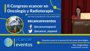 Situación actual en la prevención del cáncer ginecológico. ( Dra. Angie Mora - Hospital México, Costa Rica )