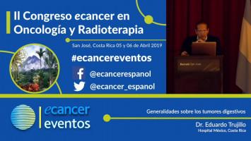 Generalidades sobre los tumores digestivos. ( Dr. Eduardo Trujillo - Hospital México, Costa Rica )