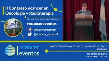 Hipofraccionamiento extremo en tratamiento de cáncer de mama. ( Dr. Rolando Loria - Hospital México, Costa Rica )