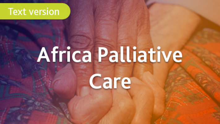 Text only version of the palliative care e-learning course for healthcare professionals in Africa