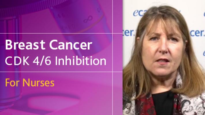 Breast Cancer CDK 4/6 Inhibitors - Module for Nurses