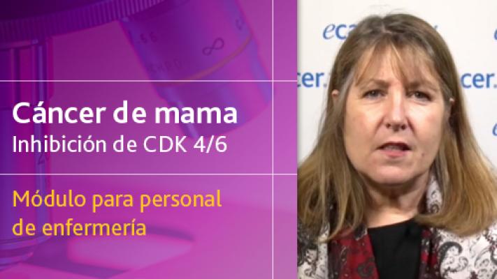 Cáncer de mama inhibición de CDK 4 y 6 - Módulo para personal de enfermería