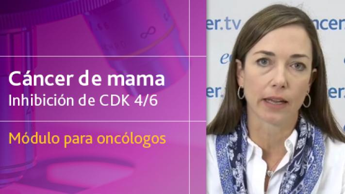Cáncer de mama inhibición de CDK 4 y 6 - Módulo para oncólogos