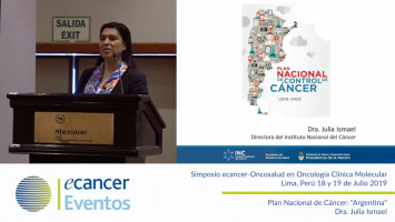 "Plan Nacional de Cáncer: ""Argentina"" ( Dra. Julia Ismael - Instituto Nacional del Cáncer, Buenos Aires, Argentina )"