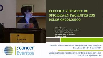 Opioides: Elección y destete en paciente oncológico con dolor. ( Dra. Paolett Tejada Paredes - Totalcare Oncosalud Auna, Perú )