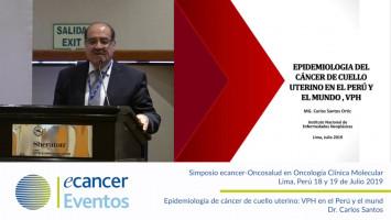 Epidemiología de cáncer de cuello uterino. VPH en el Perú y el mundo. ( Dr. Carlos Santos - Oncosalud Auna, Perú )