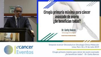 Cirugía primaria máxima para cáncer de ovario avanzado ¿Se benefician todas? ( Dr. Gorky Bances - Sociedad de Oncología Ginecológica, Perú )