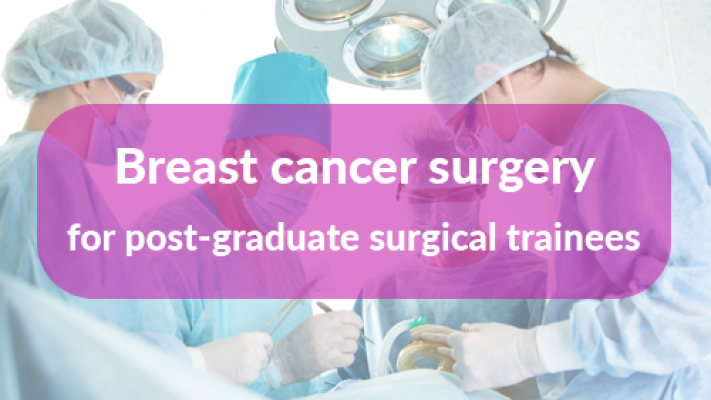 Breast cancer surgery course for post-graduate surgical trainees