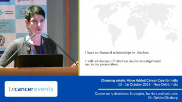 Cancer early detection: Strategies, barriers and solutions ( Dr Ophira Ginsburg - NYU Langone Health, New York City, USA )