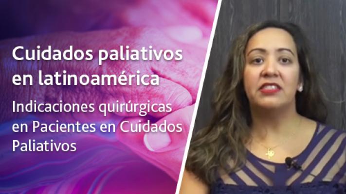 Indicaciones quirúrgicas en Pacientes en Cuidados Paliativos