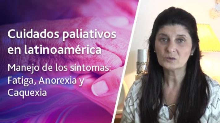 Manejo de los síntomas: Fatiga, Anorexia y Caquexia