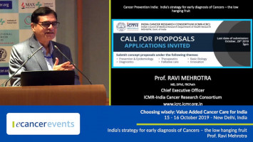 India's strategy for early diagnosis of cancers - the low hanging fruit ( Prof Ravi Mehrotra - ICMR National Institute of Cancer Prevention and Research, Noida, India )