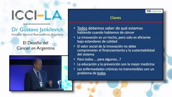 El desafío del cáncer en Argentina ( Dr. Gustavo Jankilevich - Superintendencia de Servicios de Salud, Buenos Aires, Argentina )