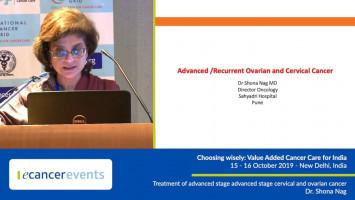 Treatment of advanced stage cervical and ovarian cancer ( Dr Shona Nag - Sahyadri Hospitals, Pune, India )