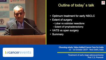 Treatment of early stage adenocarcinoma ( Dr C S Pramesh - Tata Memorial Hospital, Mumbai, India )
