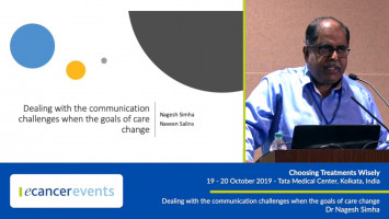 Dealing with the communication challenges when the goals of care change ( Dr Nagesh Simha - Karunashraya Hospice, Bangalore )