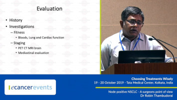 Node-positive NSCLC: A surgeons point of view ( Dr Robin Thambudorai- Tata Medical Center, Kolkata, India )