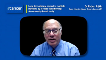 Long-term disease control in multiple myeloma by in-class transitioning: A community-based study ( Dr Robert Rifkin - Rocky Mountain Cancer Centers, Denver, USA )