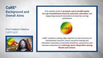 CaRE2 Cancer Research Link© : Introducing the CaRE2 Health Equity Center ( Prof Folakemi Odedina, Dr John Carpten and Dr Renee Reams )