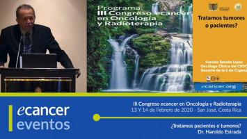 ¿Tratamos pacientes o tumores? ( Dr. Haroldo Estrada - Universidad de Cartagena, Cartagena, Colombia )