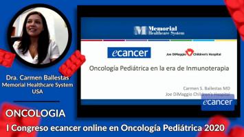 Oncología Pediátrica en la era de la inmunoterapia ( Dra. Carmen Ballestas - Memorial Healthcare System, USA )