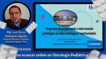 """Programa de preparación e intervención psicológica en niños oncológicos hospitalizados ( Mg. Luis Oscar Velázquez Aguilar - Hospital Nacional """"Guillermo Almenara Irigoyen"""" , Perú )"""