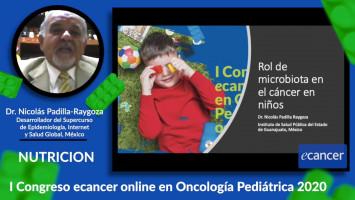 Rol de la microbiota en el cáncer en niños ( Dr. Nicolás Padilla-Raygoza - Desarrollador del Supercurso de Epidemiología, Internet y Salud Global, México )